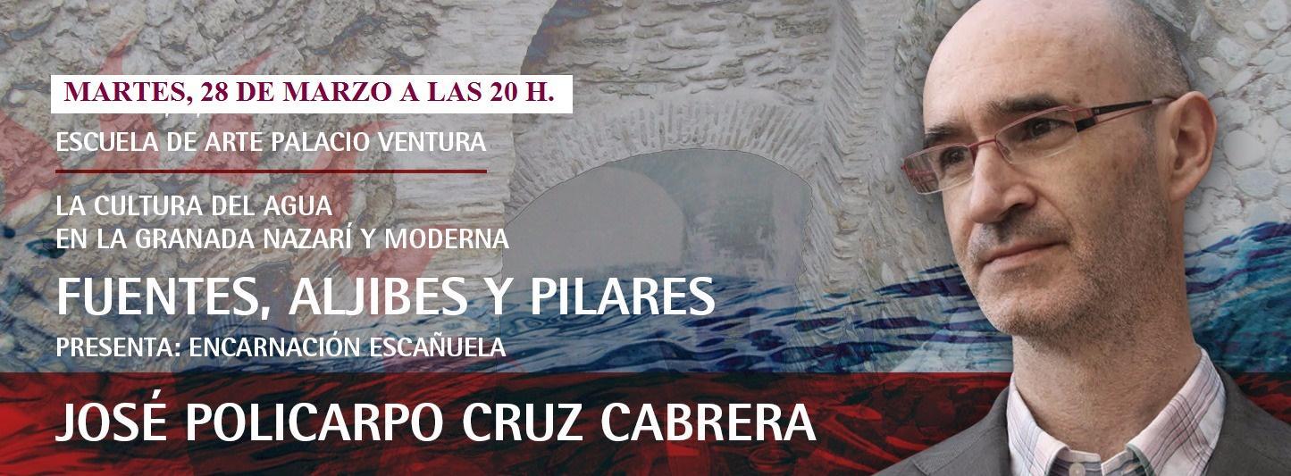 """Conferencia """"La cultura del agua en la Granada nazarí y moderna: fuentes, aljibes y pilares"""