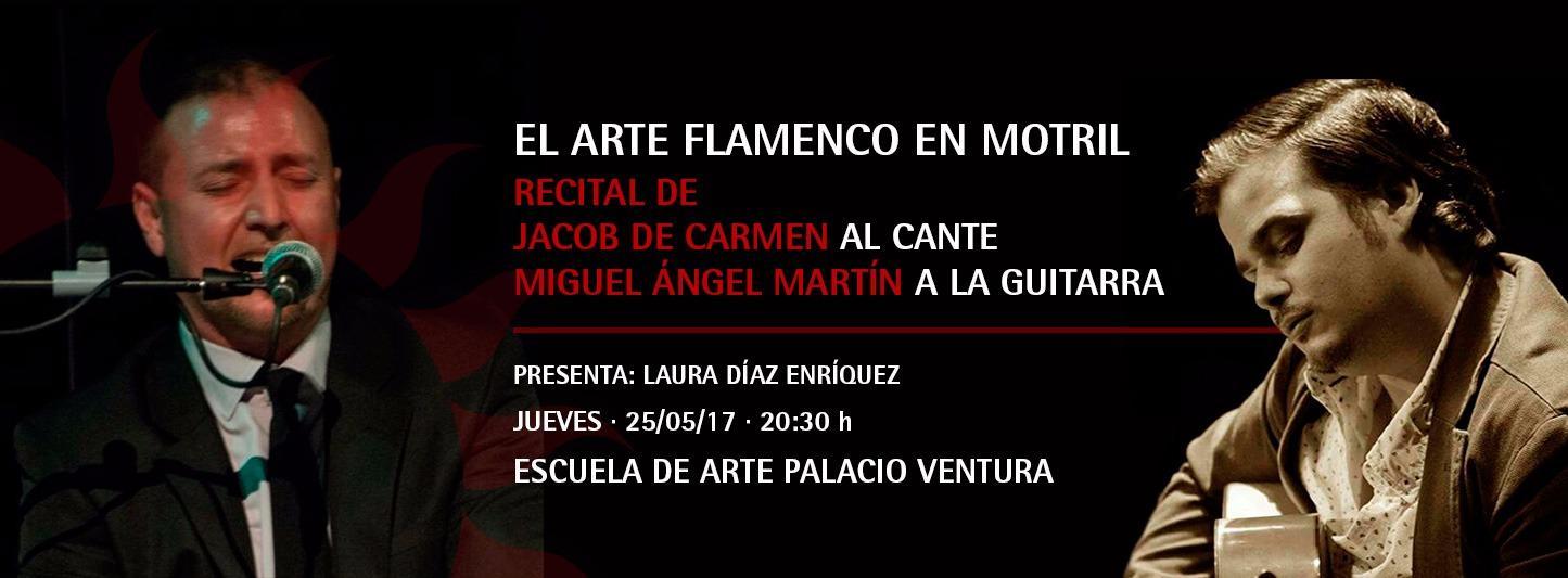 EL ARTE FLAMENCO EN MOTRIL: JACOB DE CARMEN Y MIGUEL ÁNGEL MARTÍN.