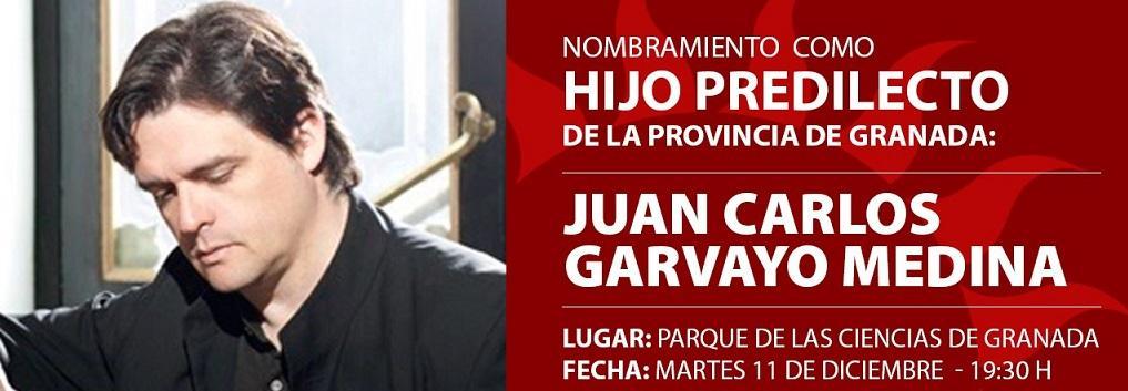 JUAN CARLOS GARVAYO MEDINA, HIJO PREDILECTO DE LA PROVINCIA DE GRANADA